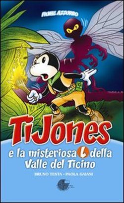 Copertina: 'TiJones e la misteriosa L della valle del Ticino'
