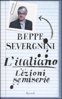 Beppe Severgnini: L' italiano. Lezioni semiserie